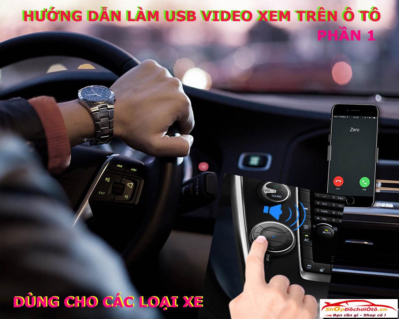 Hướng dẫn làm usb video ô tô, video hướng dẫn làm usb, làm usb ô tô, hướng dẫn chuyển đổi video ô tô